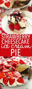 strawberry-cheesecake-ice-cream-pie-pinterest-collage-110x300 strawberry-cheesecake-ice-cream-pie-pinterest-collage