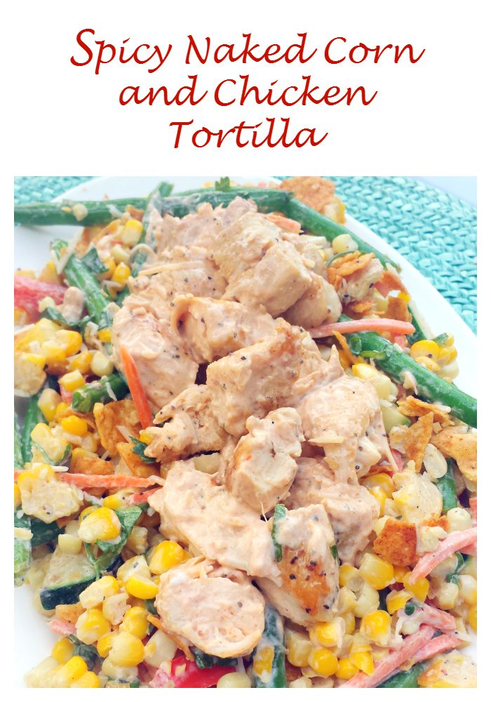 5 Spicy Naked Corn and Chicken Tortilla