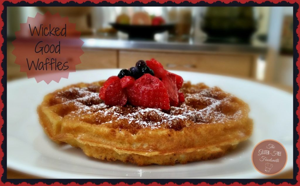 Wicked-Good-Waffles-1-The-Gluten-free-Food-smith-1024x635 Valentine Recipes from Food Huntress and Friends